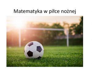 Matematyka w piłce nożnej
