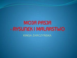 Moja pasja Kinga Żarczyńska